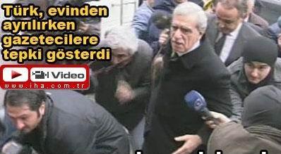 GAZETECİLER AHMET TÜRK/Ü KIZDIRDI