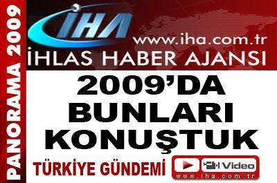 2009 YILINDA BUNLARI KONUŞTUK
