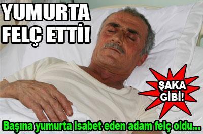 YUMURTA FELÇ ETTİ!