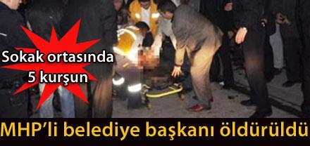 MHP BELEDİYE BAŞKANI ÖLDÜRÜLDÜ..?