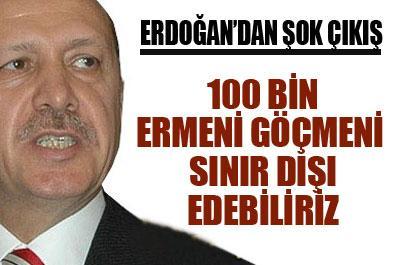 100 BİN ERMENİ SINIR DIŞI EDİLECEK..?