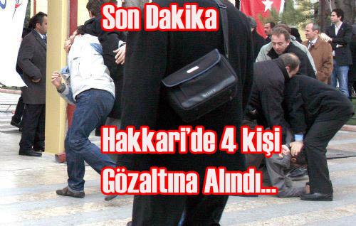 HAKKARİ 'DE 4 KİŞİ GÖZALTINA ALINDI