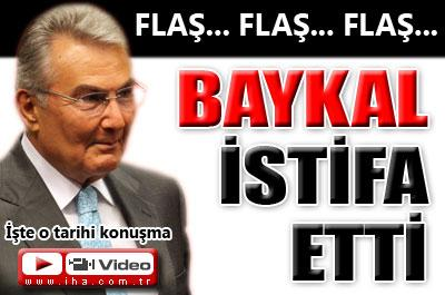 BAYKAL DAYANAMADI İSTİFA ETTİ...
