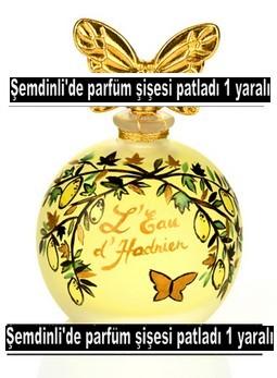 PARFÜM ŞİŞESİ BOMBA GİBİ PATLADI
