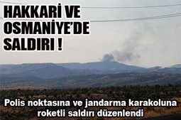 POLİS VE ASKERİ NOKTALARINA SALDIRI