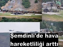 ŞEMDİNLİ`DE OPERASYON DEVAM EDİYOR