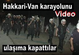HAKKARİ-VAN KARAYOLUNU KAPATTILAR