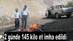 HAKKARİDE 100 KİLO ET İMHA EDİLDİ..