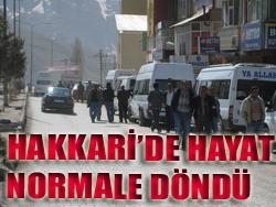 HAKKARİ DE HAYAT NORMALE DÖNDÜ