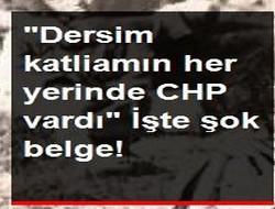 Dersim Katliamında CHP .! İşte Şok Belge!