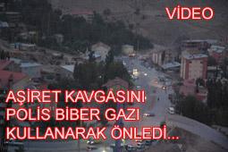AŞİRET KAVGASINDA BİBER GAZI KULLANILDI