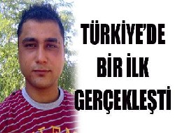 Türkiye'de bir ilk yaşandı