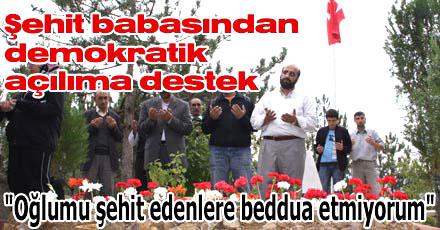 OĞLUMU ŞEHİT EDENLER BEDDUA ETMİYORUM