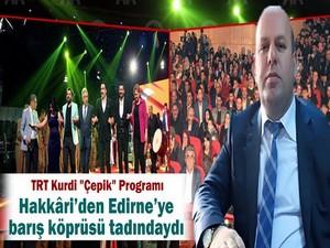 Hakkari'den Edirne'ye barış köprüsü tadındaydı!