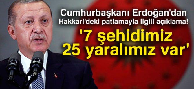 Erdoğan: '7 şehidimiz, 20 yaralımız var'