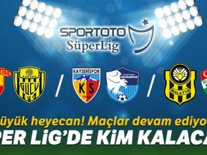 Süper Lig'de kim kalacak?