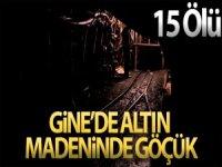 Altın madeninde göçük: 15 ölü
