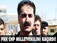 PKK CHP milletvekilini kaçırdı