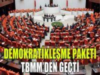 Demokratikleşme paketi' kabul edildi