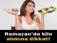 Ramazanda kilo alımına dikkat