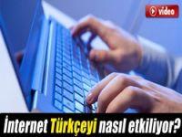 İnternet Türkçeyi nasıl etkiliyor