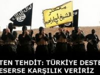 IŞİD'ten tehdit: Türkiye desteği keserse karşılık veririz