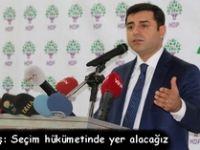 Selahattin Demirtaş: Seçim hükümetinde yer alacağız