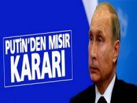 Putin'den flaş Mısır kararı