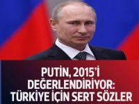 Putin'den Türkiye için sert sözler!
