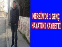 Mersin'de 1 genç hayatını kaybetti