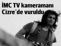 İMC TV kameramanı Refik Tekin  yaralandı