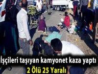 İşçileri taşıyan kamyonet kaza yaptı: 2 Ölü 25 Yaralı