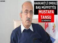 Hakkarili emekli Baş Müfettiş Mustafa Tansu!