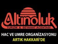 Altınoluk Hac-Umre organizasyonu artık Hakkari'de