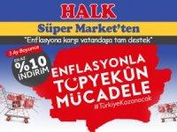 Halk süper market'ten enflasyonla mücadeleye tam destek