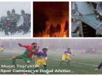 Spor camiası ve doğal afetler…