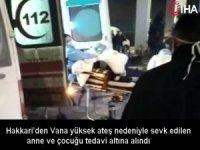 Hakkari'den Vana yüksek ateş nedeniyle sevk edilen anne ve çocuğu tedavi altına alındı
